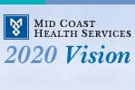 Mid Coast Health Services 2020 Vision