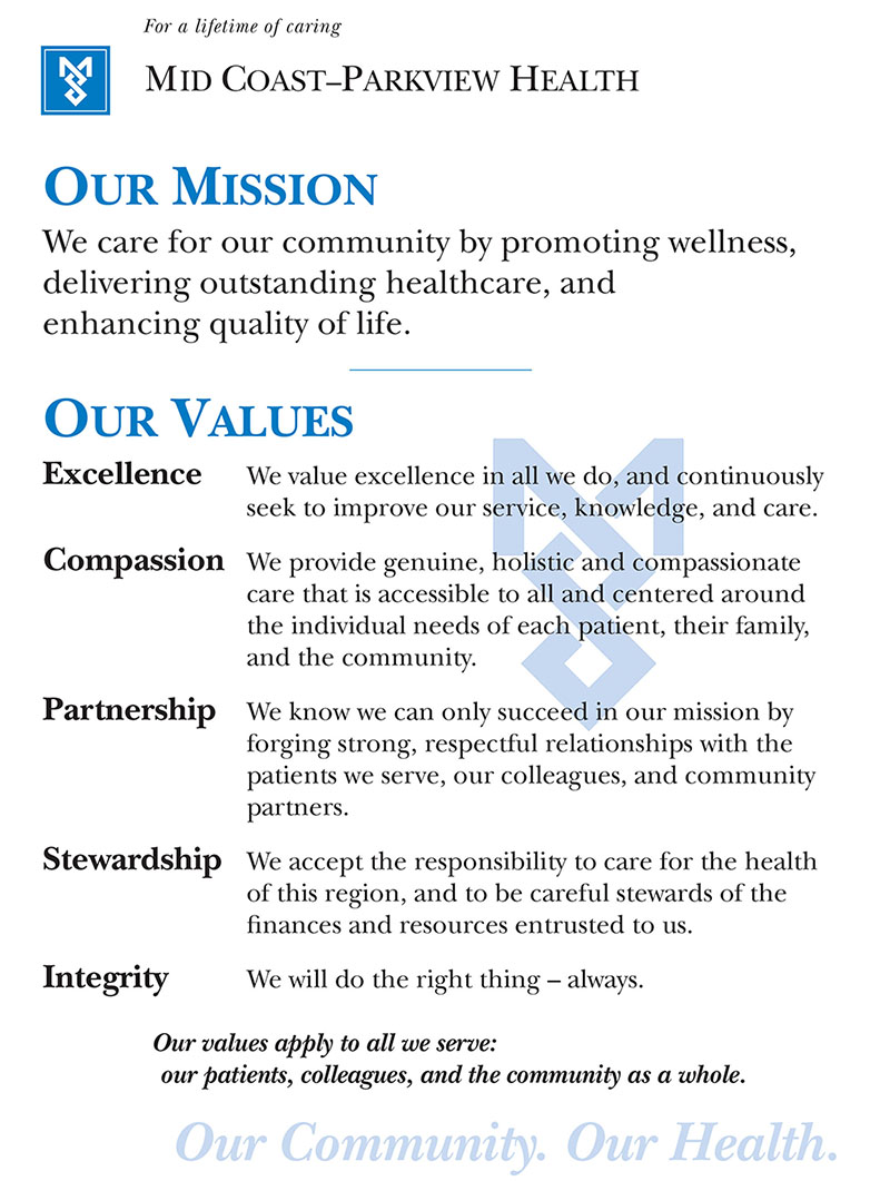 Our Mission: We care for our community by promoting wellness, delivering outstanding healthcare, and enhancing quality of life. Our values: Excellence, Compassion, Partnership, Stewardship, and Integrity. Our values apply to all we serve: our patients, colleagues, and the community as a whole.
